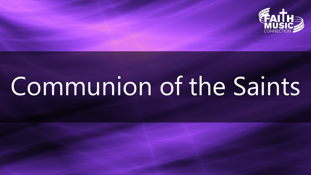 Communion of the Saints - Be Thou My Vision Story - Faith