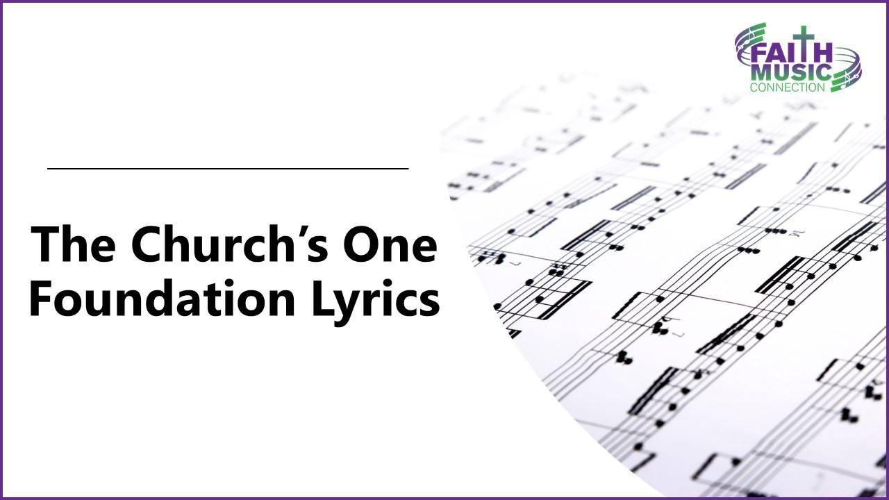 The Church's One Foundation – Hymn of the Week - Faith Music Connection