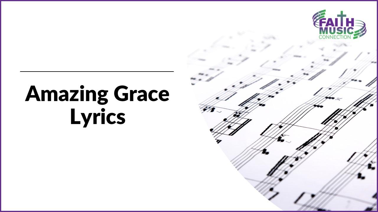 Amazing Grace Lyrics - Faith Music Connection