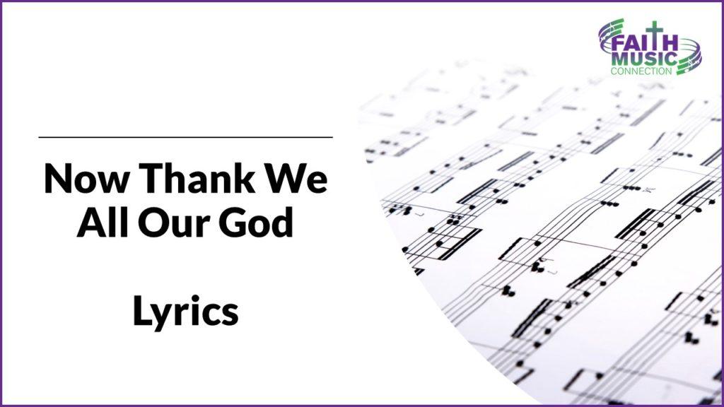 Now Thank We All Our God-Lyrics - Faith Music Connection