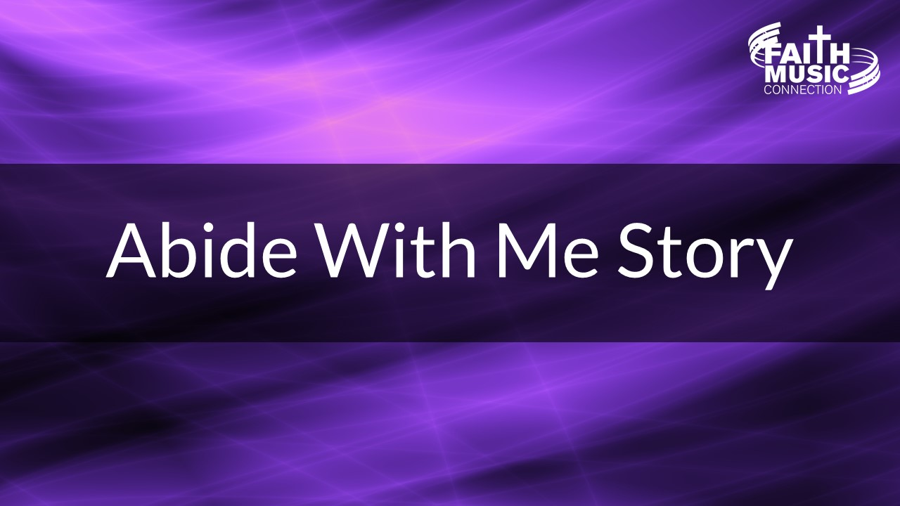Abide With Me Story by Faith Music Connection