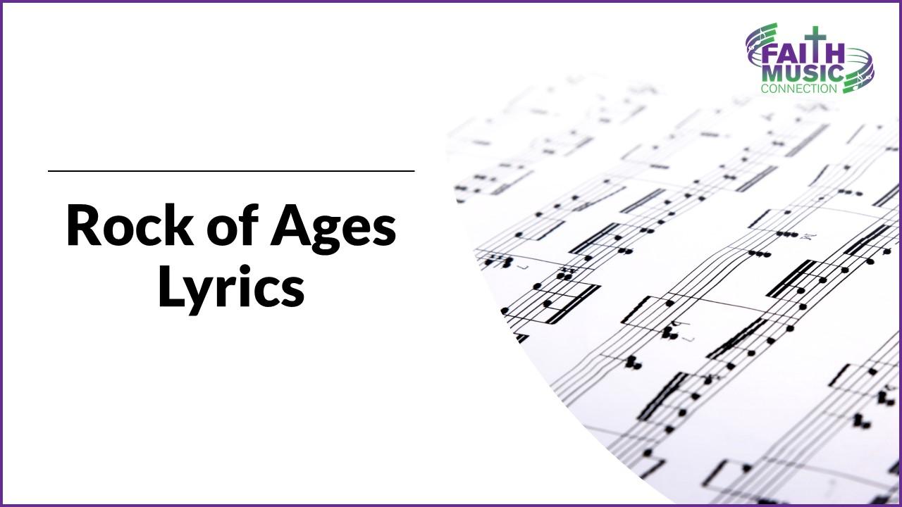 Rock of Ages Lyrics-Faith Music Connection