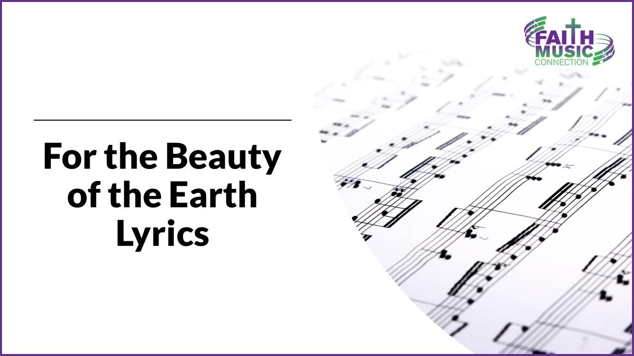 For the Beauty of the Earth Lyrics-Faith Music Connection