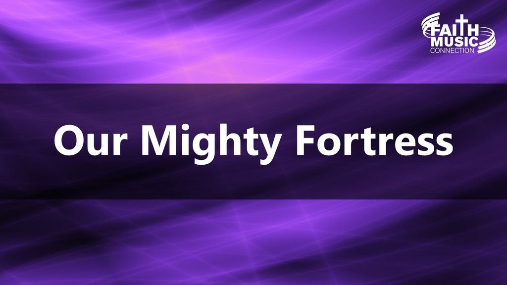 A Mighty Fortress is Our God Story