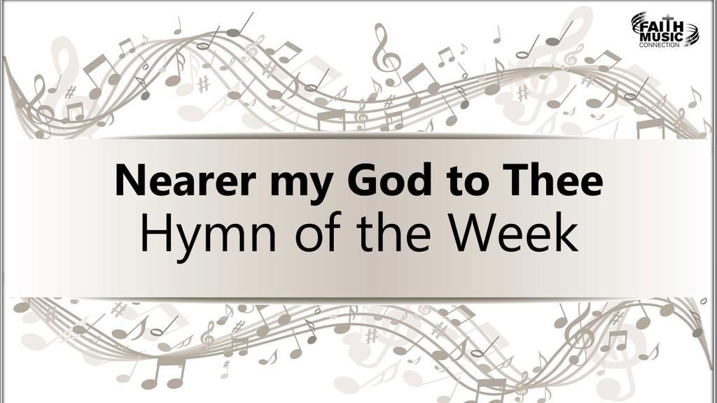 Nearer my God to Thee Hymn