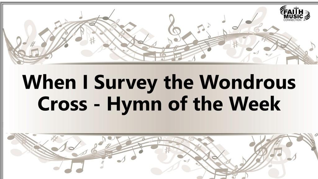 When I Survey the Wondrous Cross Hymn