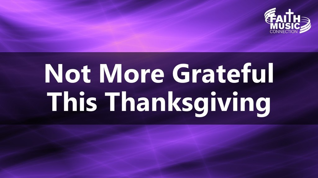 Not More Grateful This Thanksgiving