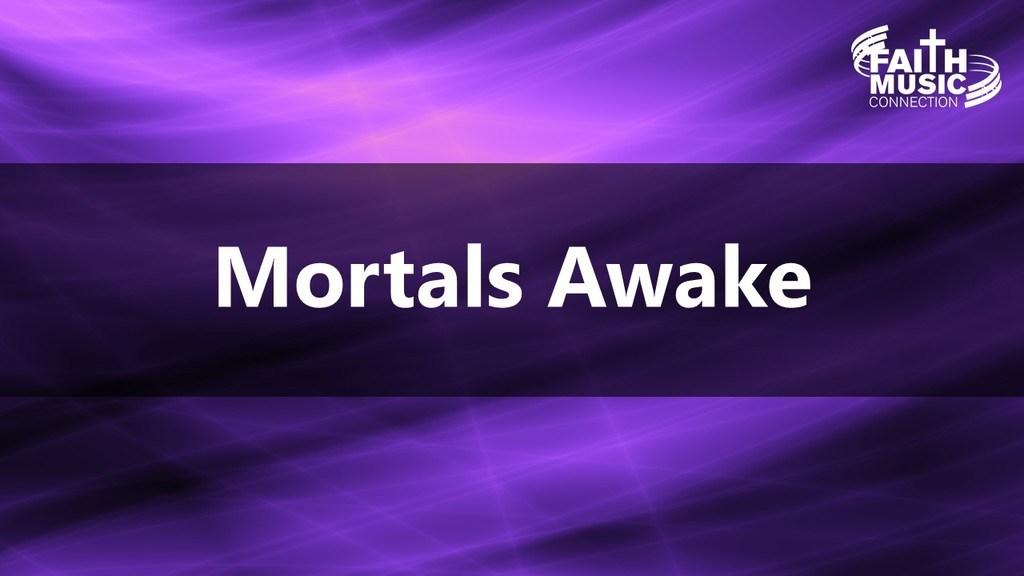Mortals Awake