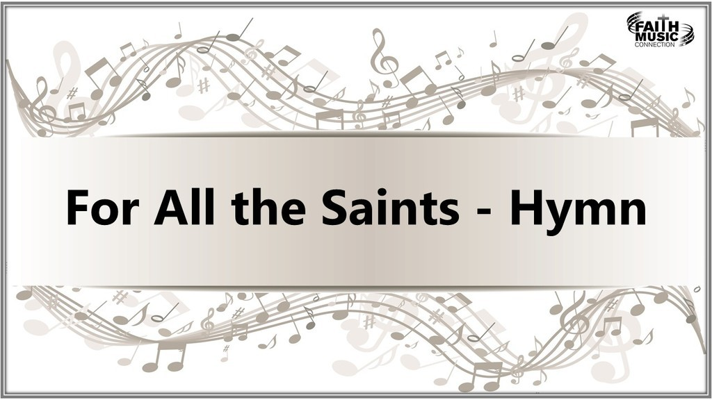 For All the Saints - Hymn