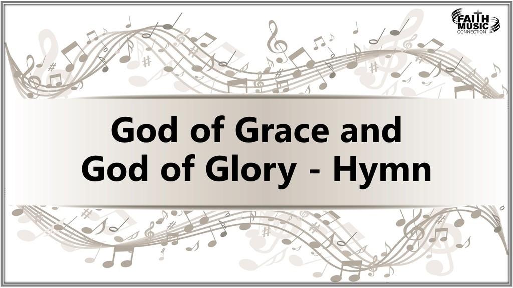 God of Grace and God of Glory - Hymn