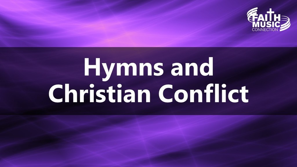 Hymns and Christian Conflict