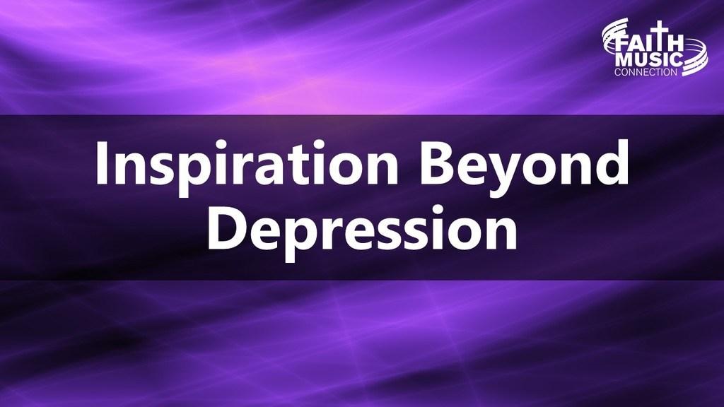 Inspiration Beyond Depression