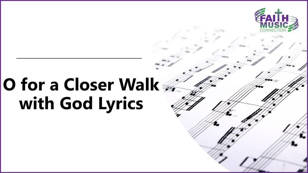 O for a Closer Walk with God Lyrics Graphic Template