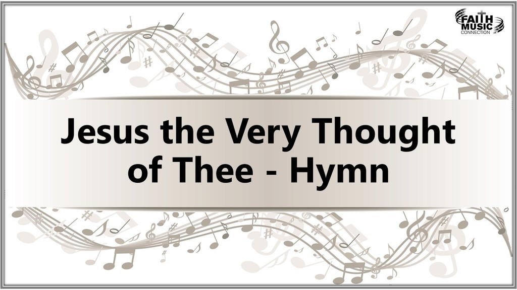 Jesus the Very Thought of Thee - Hymn
