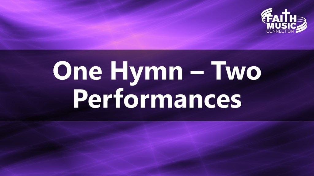 One Hymn - Two Performances