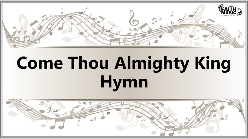 Come Thou Almighty King Hymn