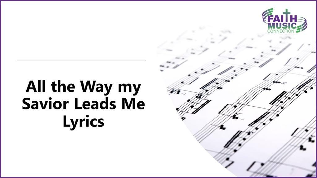 All the Way my Savior Leads Me Lyrics Graphic Template
