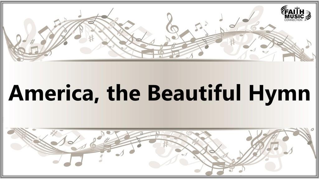 America, the Beautiful Hymn