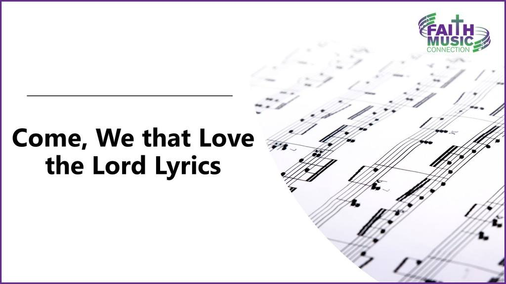 Come, We that Love the Lord Lyrics