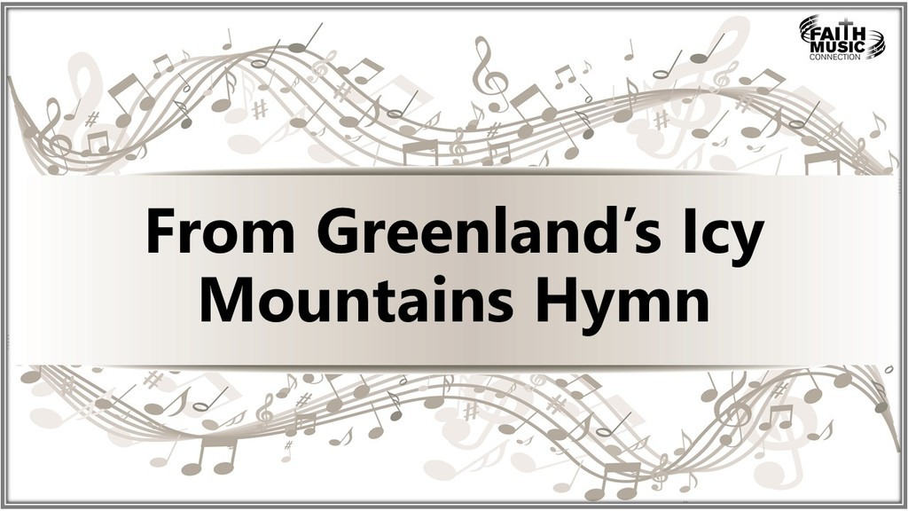 From Greenland's Icy Mountains Hymn