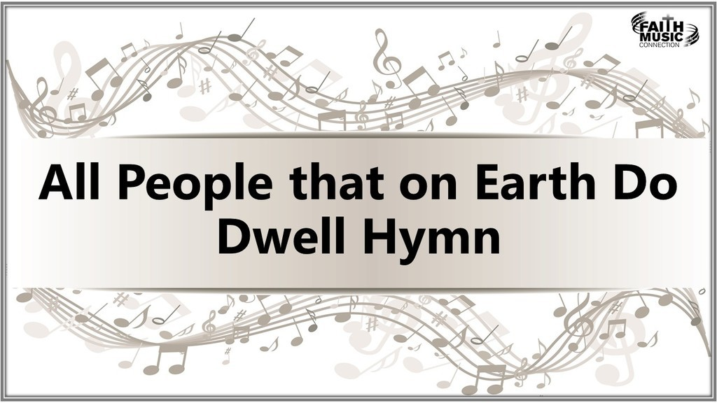 All People that on Earth Do Dwell Hymn