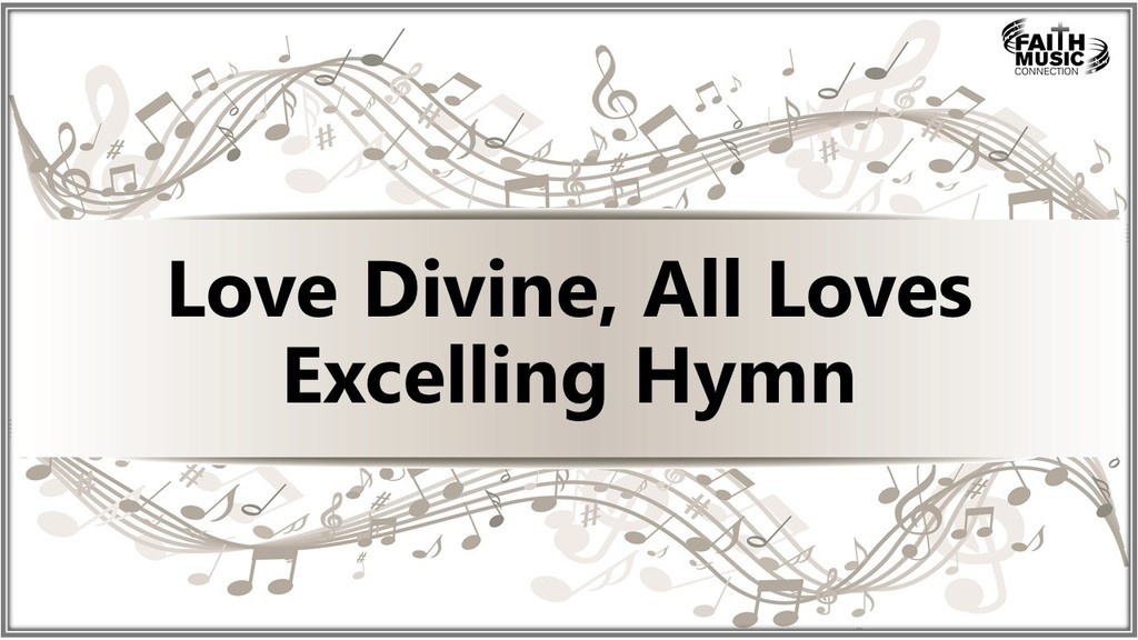 Love Divine, All Loves Excelling Hymn
