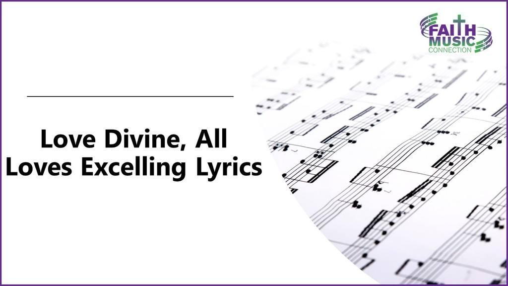 Love Divine, All Loves Excelling Lyrics