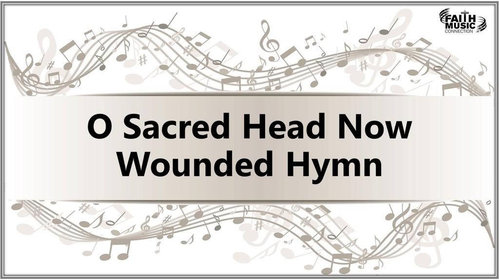 O Sacred Head Now Wounded Hymn