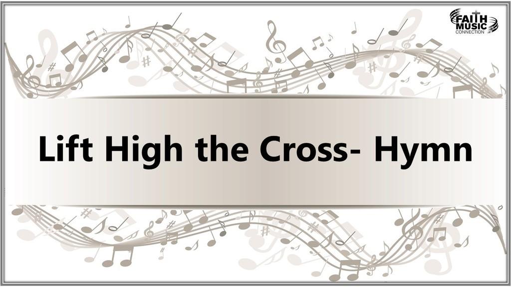 Lift High the Cross Hymn