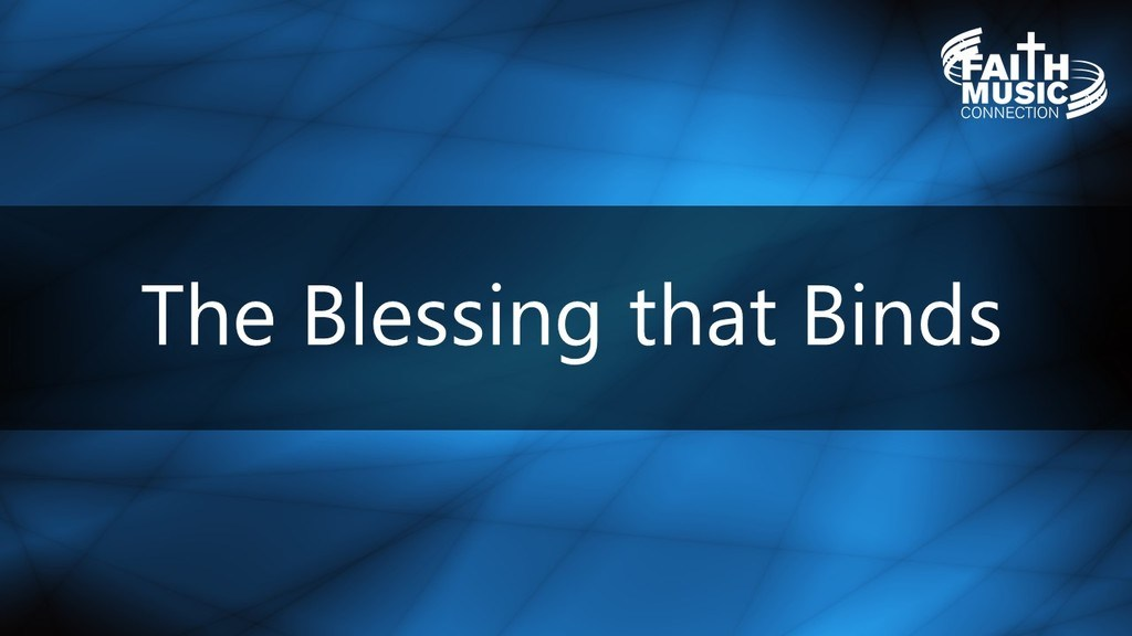 The Blessing that Binds