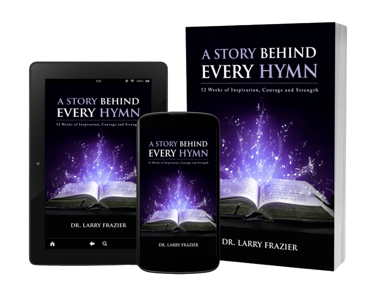 Read in Paperback or on any device - A Story Behind Every Hymn by Larry Frazier